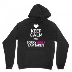 Keep Calm And Sorry Girls Am Taken Unisex Hoodie | Artistshot