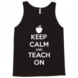 Keep Calm And Teach On Tank Top | Artistshot