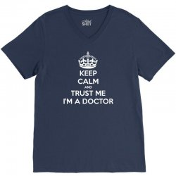 Keep Calm and trust me, I'm the Doctor V-Neck Tee | Artistshot
