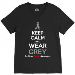 Keep Calm And Wear Grey (For Brain Cancer Awareness) V-Neck Tee   Artistshot
