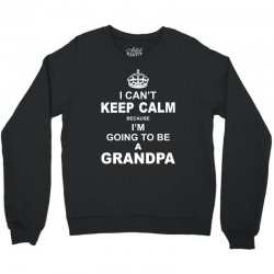 ....i am going to be a Grandpa Crewneck Sweatshirt | Artistshot