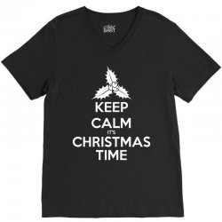 Keep Calm its Christmas Time V-Neck Tee | Artistshot