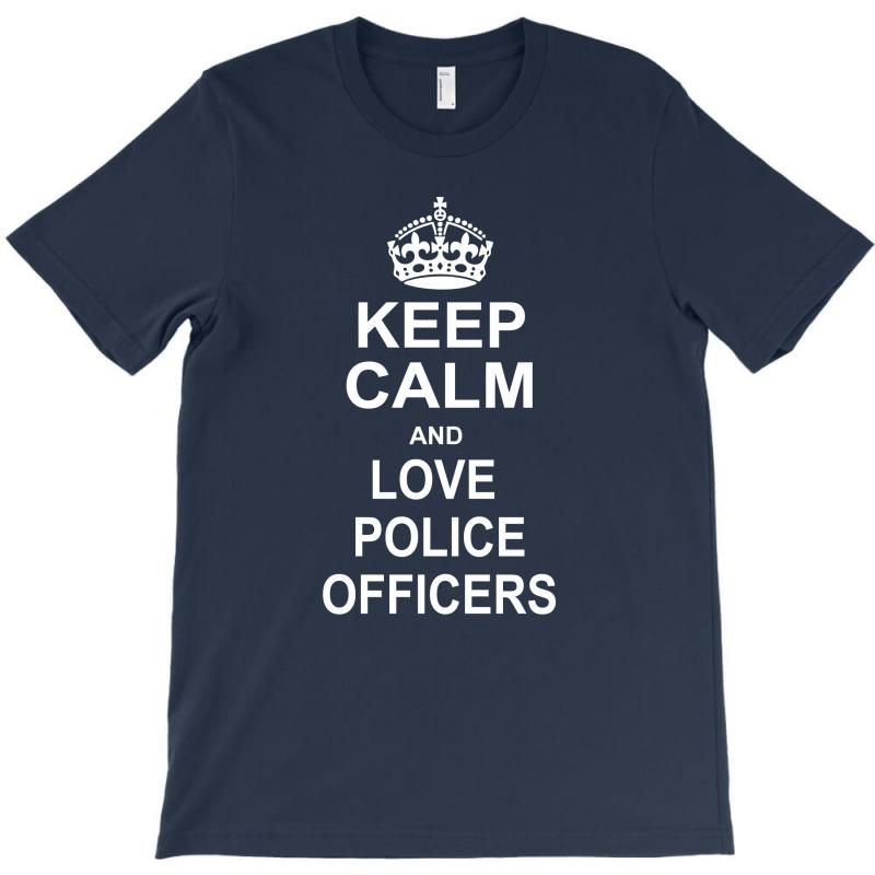 Keep Calm And Love Police Officers T-shirt | Artistshot