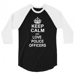 Keep Calm and Love Police Officers 3/4 Sleeve Shirt | Artistshot