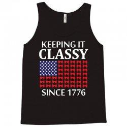 Keeping it Classy Since 1776 Tank Top | Artistshot