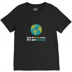 Keep the earth clean, it's not uranus V-Neck Tee   Artistshot