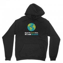 Keep the earth clean, it's not uranus Unisex Hoodie   Artistshot