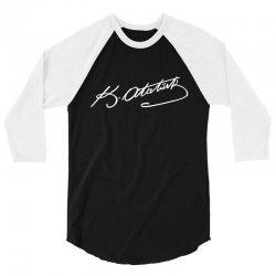 Mustafa Kemal Ataturk 3/4 Sleeve Shirt   Artistshot