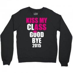 Kiss My Class Goodbye 2015 New Crewneck Sweatshirt | Artistshot