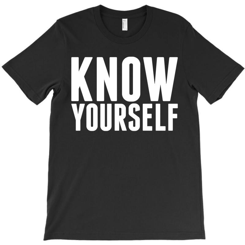 Know Yourself T-shirt | Artistshot