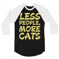 Less People More Cats 3/4 Sleeve Shirt | Artistshot