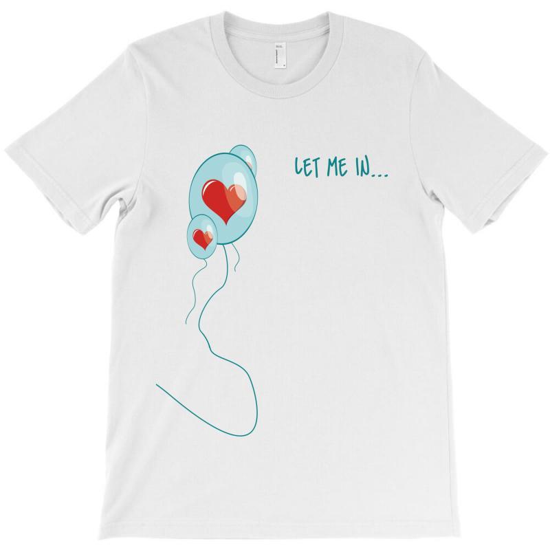 Let Me In T-shirt | Artistshot