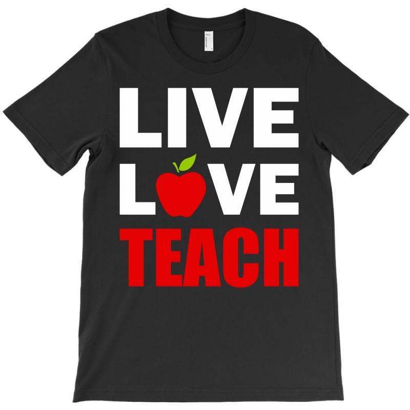 Live Love Teach T-shirt | Artistshot