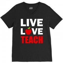 Live Love Teach V-Neck Tee | Artistshot