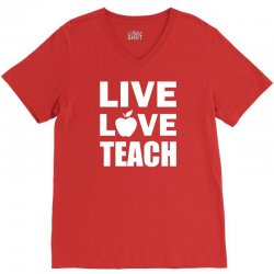 Live Love Teach V-Neck Tee | Artistshot