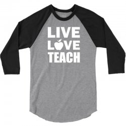 Live Love Teach 3/4 Sleeve Shirt | Artistshot
