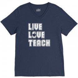 Live Love Teach V-Neck Tee   Artistshot