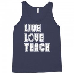Live Love Teach Tank Top   Artistshot