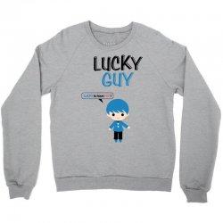Lucky Guy (Lucky Girl - Lucky Guy Couples Design) Crewneck Sweatshirt | Artistshot