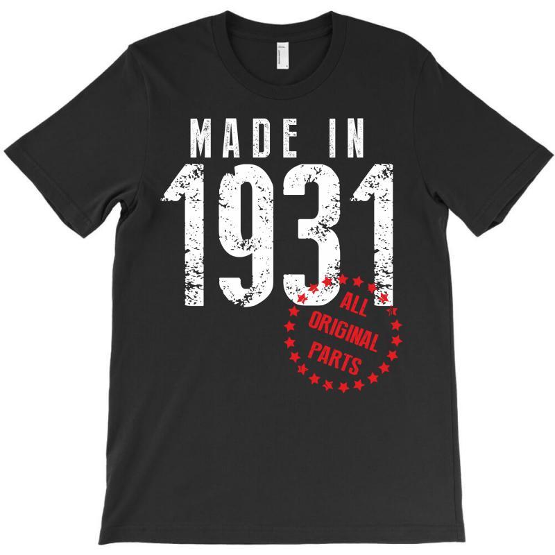 Made In 1931 All Original Part T-shirt | Artistshot