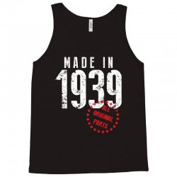 Made In 1939 All Original Parts Tank Top   Artistshot