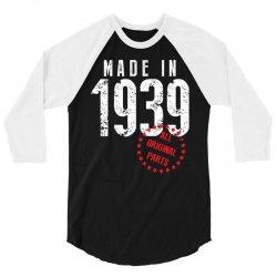Made In 1939 All Original Parts 3/4 Sleeve Shirt   Artistshot