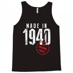 Made In 1940 All Original Parts Tank Top   Artistshot