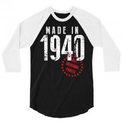 Made In 1940 All Original Parts 3/4 Sleeve Shirt   Artistshot