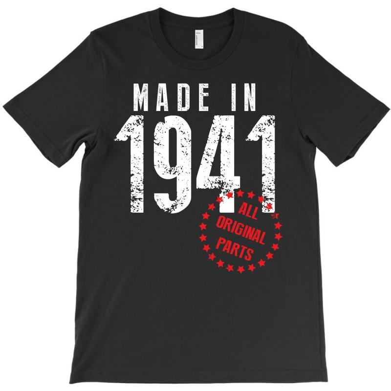 Made In 1941 All Original Parts T-shirt   Artistshot