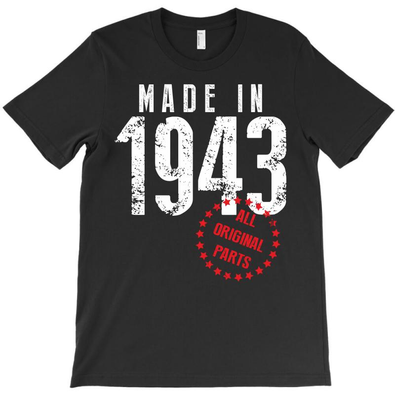 Made In 1943 All Original Parts T-shirt | Artistshot