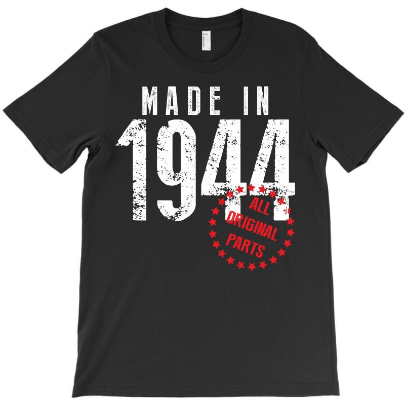 Made In 1944 All Original Parts T-shirt | Artistshot