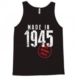 Made In 1945 All Original Parts Tank Top | Artistshot