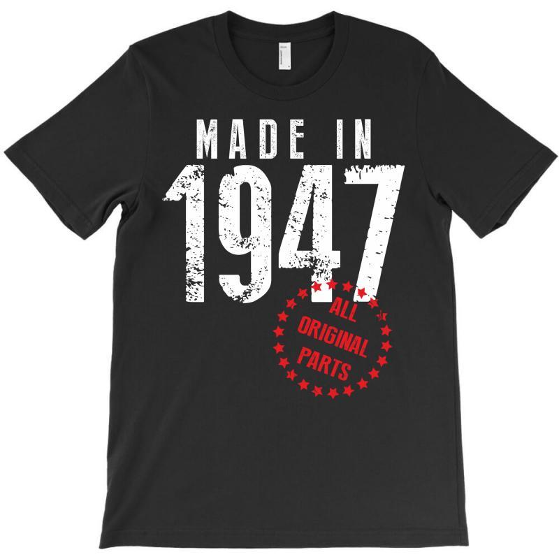 Made In 1947 All Original Parts T-shirt | Artistshot