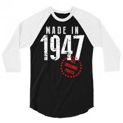 Made In 1947 All Original Parts 3/4 Sleeve Shirt | Artistshot