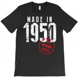 Made In 1950 All Original Parts T-Shirt | Artistshot