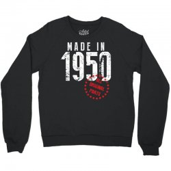 Made In 1950 All Original Parts Crewneck Sweatshirt | Artistshot