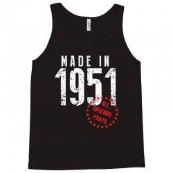 Made In 1951 All Original Parts Tank Top | Artistshot