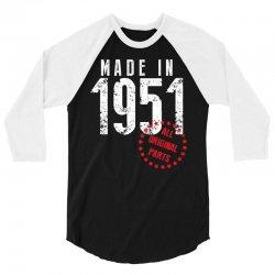 Made In 1951 All Original Parts 3/4 Sleeve Shirt | Artistshot