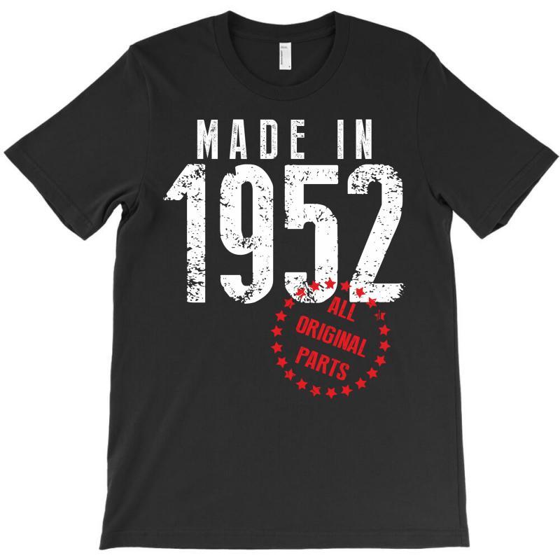 Made In 1952 All Original Parts T-shirt | Artistshot