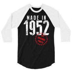 Made In 1952 All Original Parts 3/4 Sleeve Shirt | Artistshot