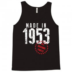 Made In 1953 All Original Parts Tank Top   Artistshot