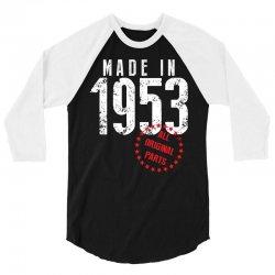 Made In 1953 All Original Parts 3/4 Sleeve Shirt   Artistshot