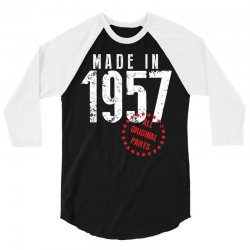 Made In 1957 All Original Parts 3/4 Sleeve Shirt | Artistshot