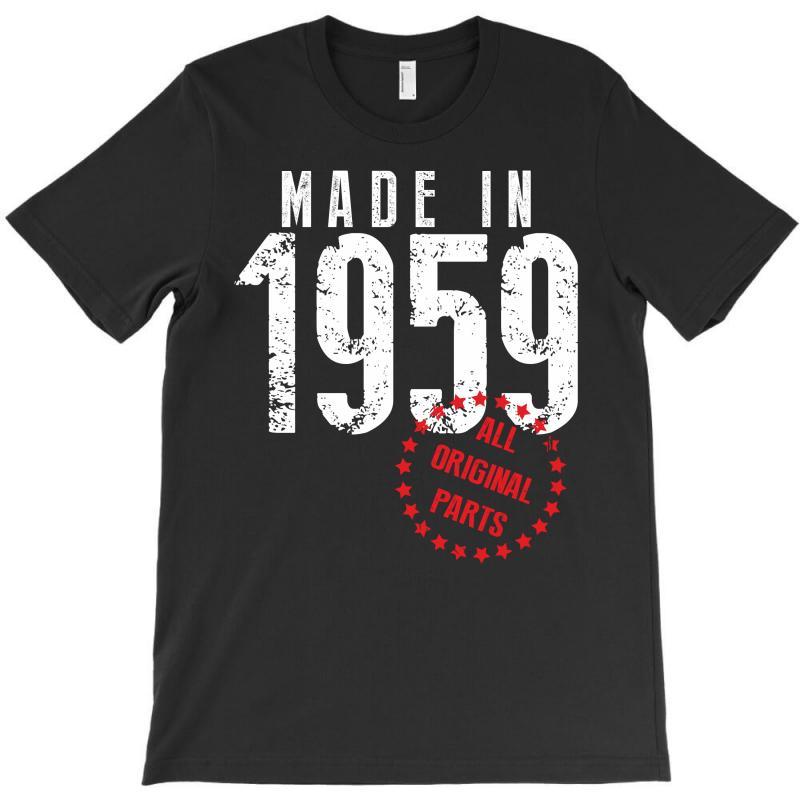 Made In 1959 All Original Parts T-shirt | Artistshot