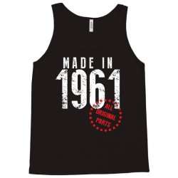 Made In 1961 All Original Parts Tank Top | Artistshot