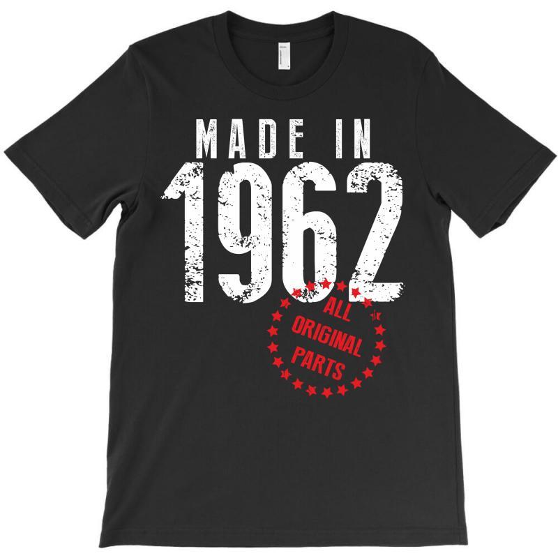 Made In 1962 All Original Parts T-shirt   Artistshot