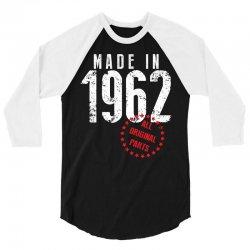 Made In 1962 All Original Parts 3/4 Sleeve Shirt   Artistshot
