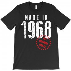 Made In 1968 All Original Parts T-Shirt | Artistshot