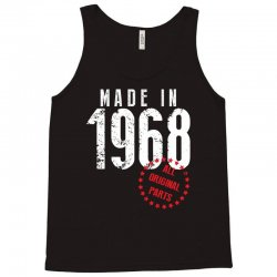 Made In 1968 All Original Parts Tank Top | Artistshot