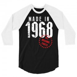 Made In 1968 All Original Parts 3/4 Sleeve Shirt | Artistshot
